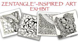 2nd ANNUAL ZENTANGLE-INSPIRED ART EXHIBIT