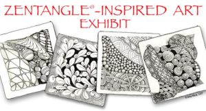 3rd ANNUAL ZENTANGLE-INSPIRED ART EXHIBIT